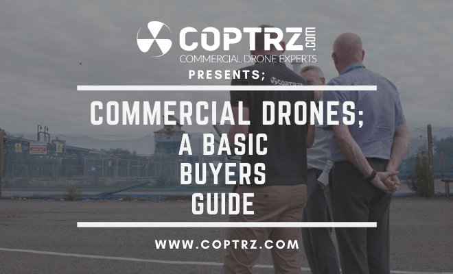 Commercial Drones - A Basic Buyers Guide