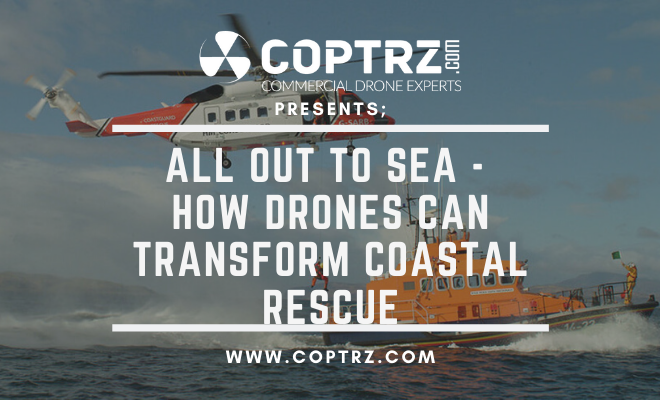 All Out To Sea - How Drones Can Transform Coastal Rescue