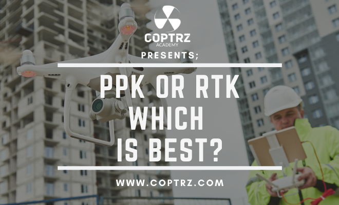 PPK Or RTK - Which is best?