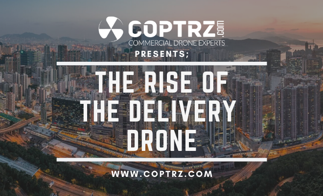 The Rise Of The Delivery Drone