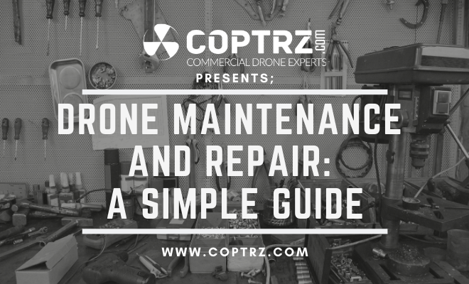 Drone Maintenance And Repair: A Simple Guide