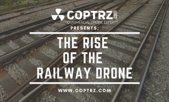 The Rise Of The Railway Drone