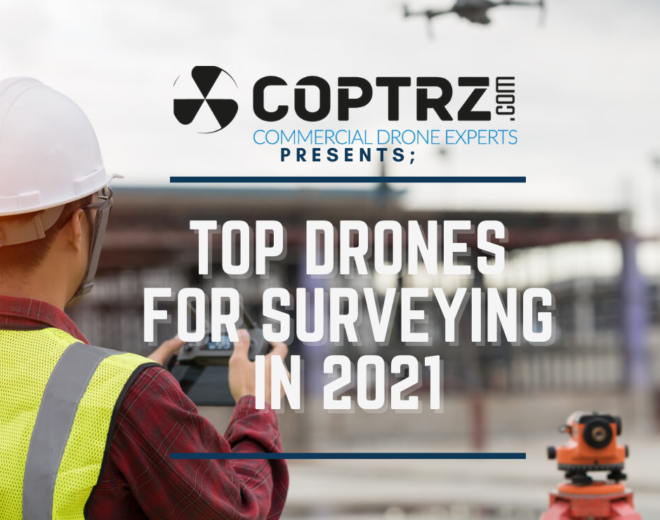 Top Drones for Surveying in 2021