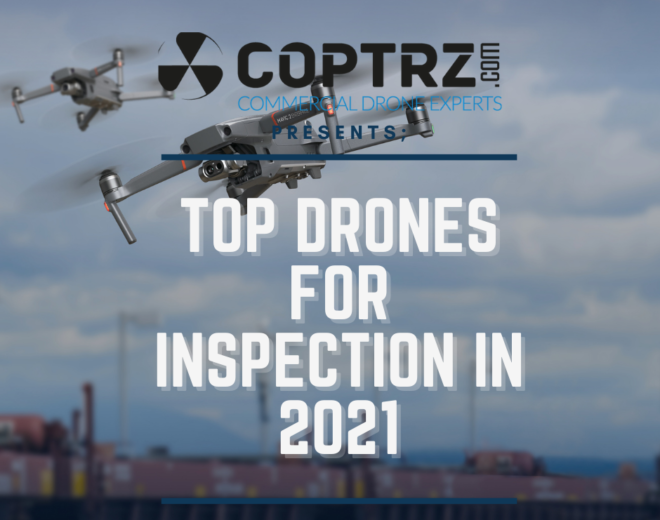 Top Drones for Inspection in 2021